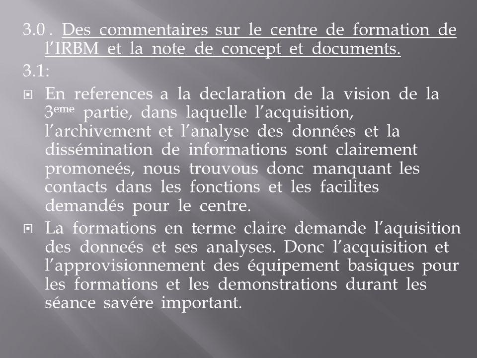 3.0. Des commentaires sur le centre de formation de lIRBM et la note de concept et documents.