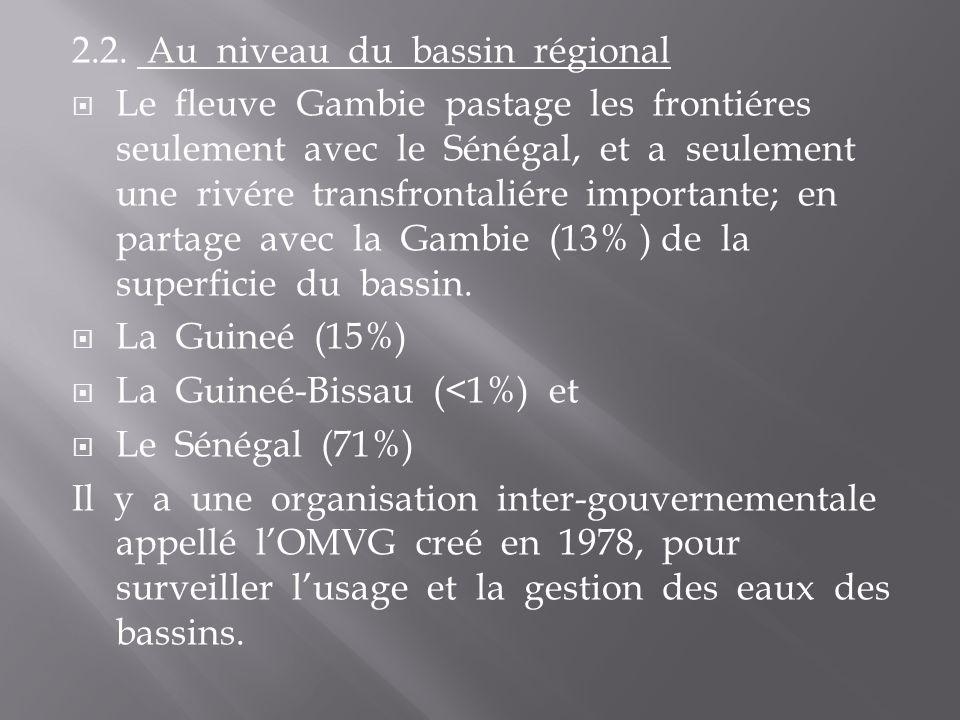 2.2. Au niveau du bassin régional Le fleuve Gambie pastage les frontiéres seulement avec le Sénégal, et a seulement une rivére transfrontaliére import