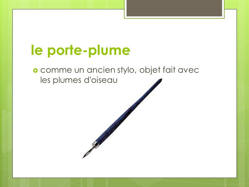 le porte-plume comme un ancien stylo, objet fait avec les plumes d'oiseau