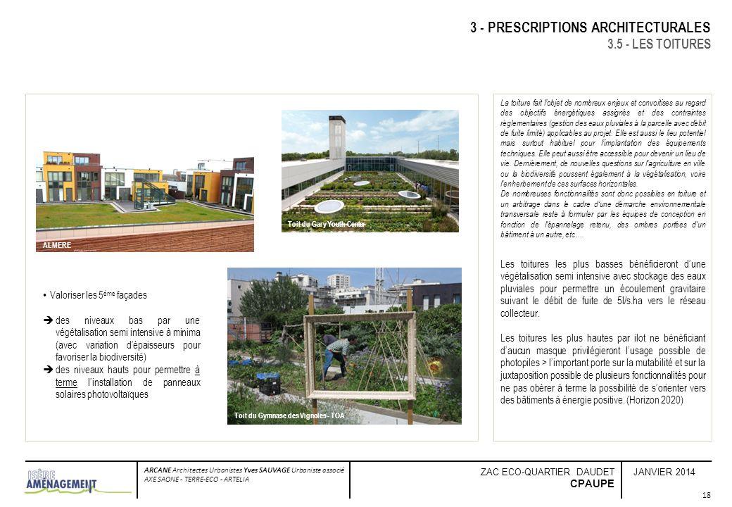 JANVIER 2014 ARCANE Architectes Urbanistes Yves SAUVAGE Urbaniste associé AXE SAONE - TERRE-ECO - ARTELIA ZAC ECO-QUARTIER DAUDET CPAUPE 3 - PRESCRIPT