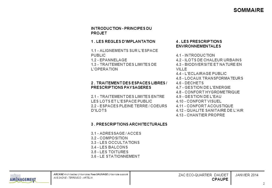INTRODUCTION - PRINCIPES DU PROJET JANVIER 2014 ARCANE Architectes Urbanistes Yves SAUVAGE Urbaniste associé AXE SAONE - TERRE-ECO - ARTELIA ZAC ECO-Q