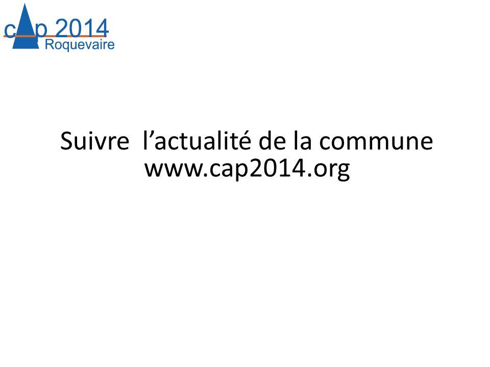 Suivre lactualité de la commune www.cap2014.org