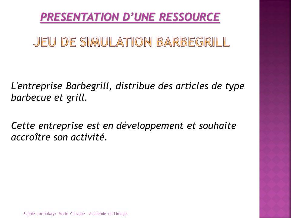 L'entreprise Barbegrill, distribue des articles de type barbecue et grill. Cette entreprise est en développement et souhaite accroître son activité. S