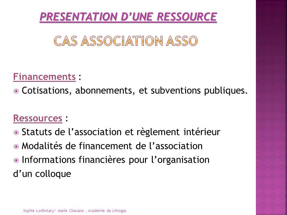 Financements : Cotisations, abonnements, et subventions publiques. Ressources : Statuts de lassociation et règlement intérieur Modalités de financemen