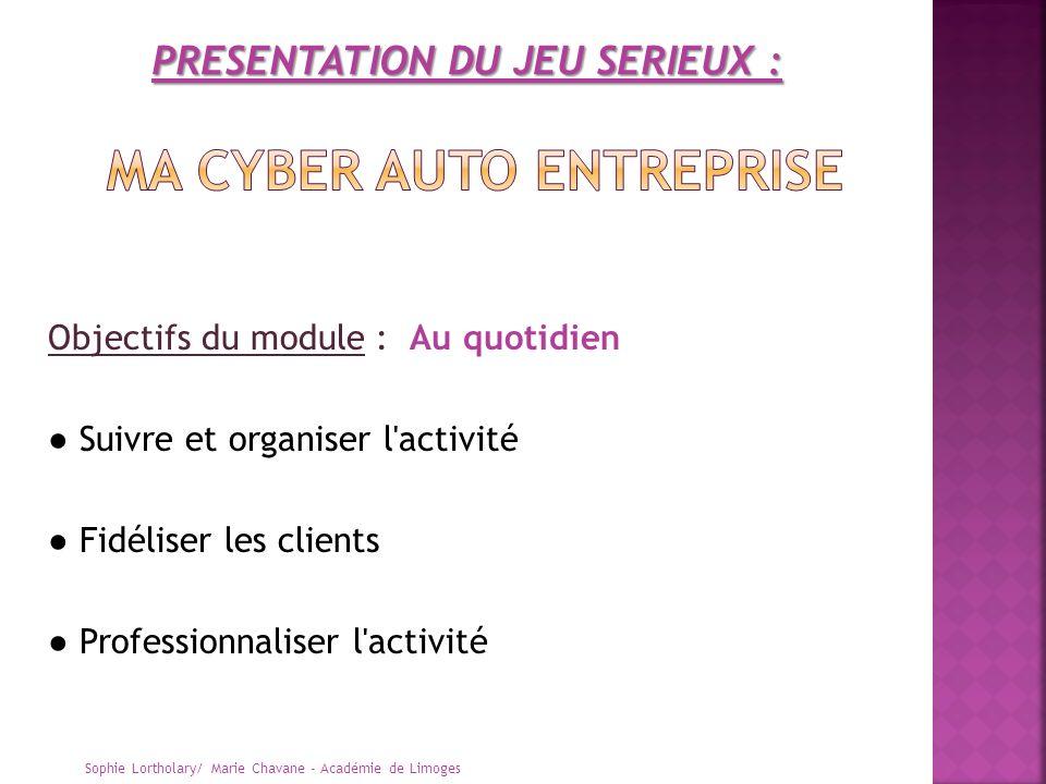Objectifs du module : Au quotidien Suivre et organiser l'activité Fidéliser les clients Professionnaliser l'activité Sophie Lortholary/ Marie Chavane
