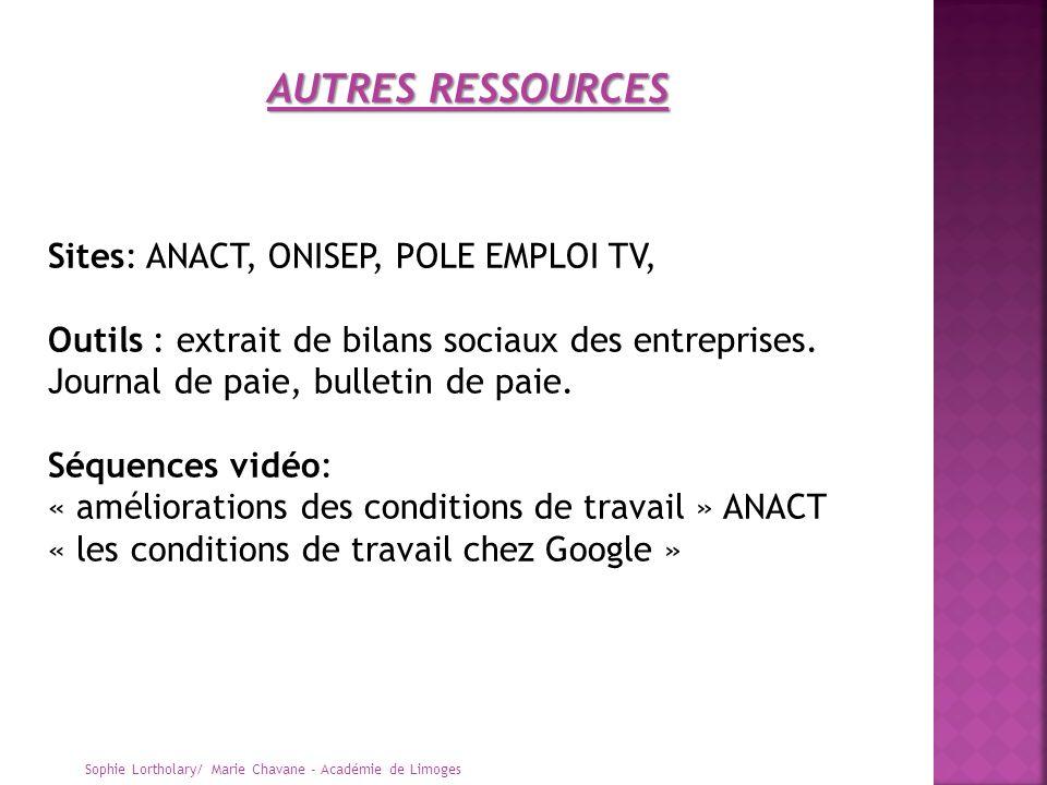 Sites: ANACT, ONISEP, POLE EMPLOI TV, Outils : extrait de bilans sociaux des entreprises. Journal de paie, bulletin de paie. Séquences vidéo: « amélio