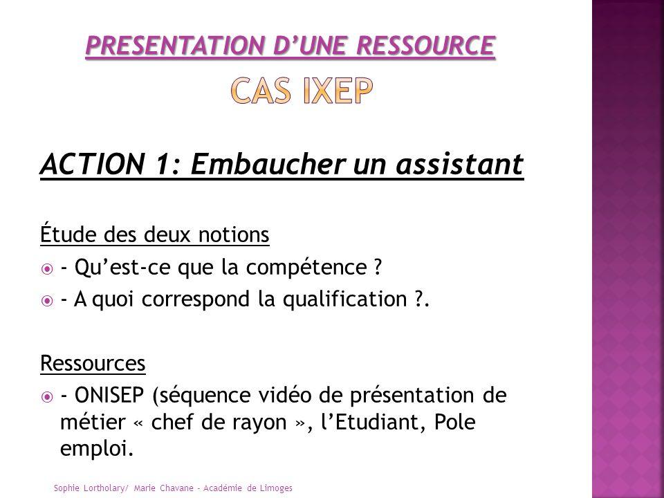 ACTION 1: Embaucher un assistant Étude des deux notions - Quest-ce que la compétence ? - A quoi correspond la qualification ?. Ressources - ONISEP (sé