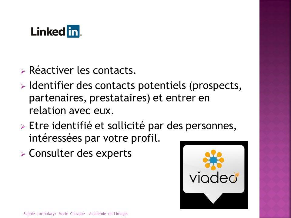 Réactiver les contacts. Identifier des contacts potentiels (prospects, partenaires, prestataires) et entrer en relation avec eux. Etre identifié et so