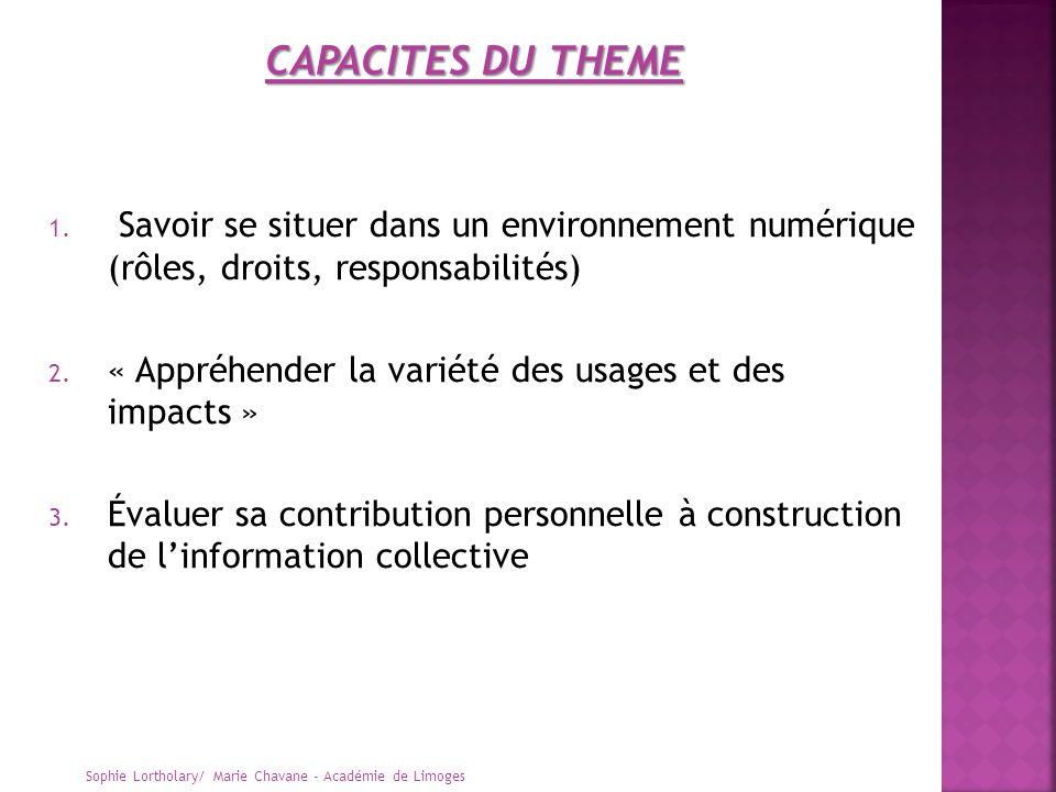1. Savoir se situer dans un environnement numérique (rôles, droits, responsabilités) 2. « Appréhender la variété des usages et des impacts » 3. Évalue