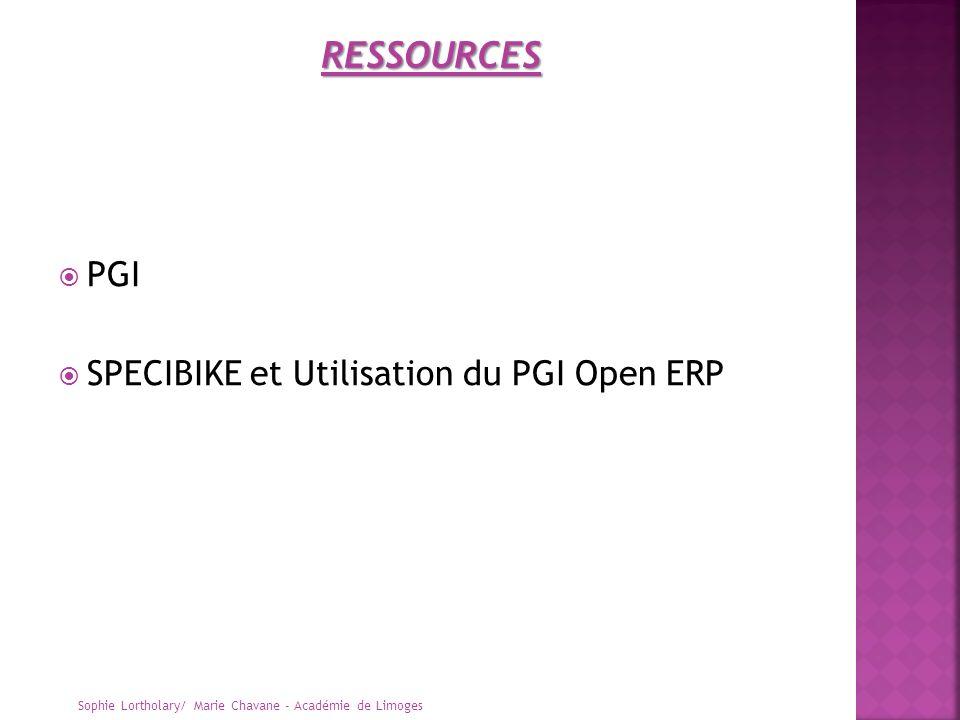 PGI SPECIBIKE et Utilisation du PGI Open ERP Sophie Lortholary/ Marie Chavane - Académie de Limoges RESSOURCES