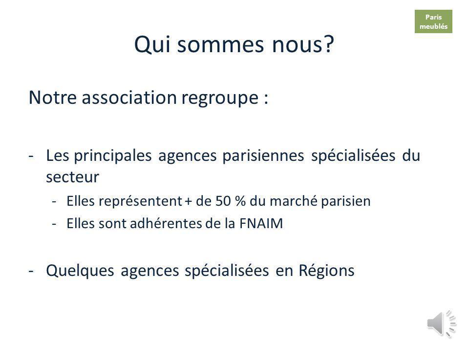 PARIS MEUBLÉS, France Meublés Le marché des locations meublées : Un marché dynamique, comme dans toutes les grandes capitales, qui correspond à la pro