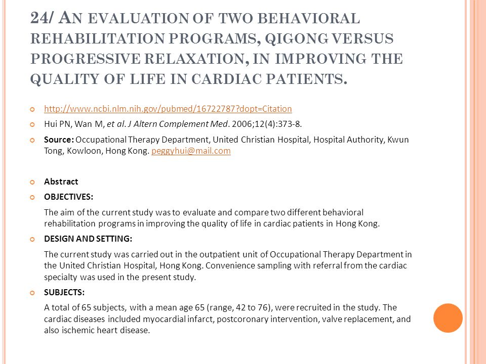 24/ A N EVALUATION OF TWO BEHAVIORAL REHABILITATION PROGRAMS, QIGONG VERSUS PROGRESSIVE RELAXATION, IN IMPROVING THE QUALITY OF LIFE IN CARDIAC PATIEN