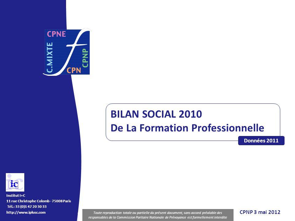 BILAN SOCIAL De La Formation professionnelle Diffusion et reproduction interdites Institut I+C 11 rue Christophe Colomb - 75008 Paris Tél.: 33 (0)1 47