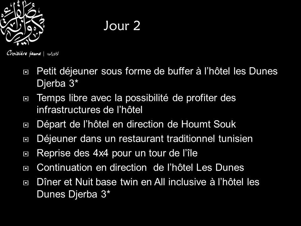 Petit déjeuner sous forme de buffer à lhôtel les Dunes Djerba 3* Temps libre avec la possibilité de profiter des infrastructures de lhôtel Départ de l