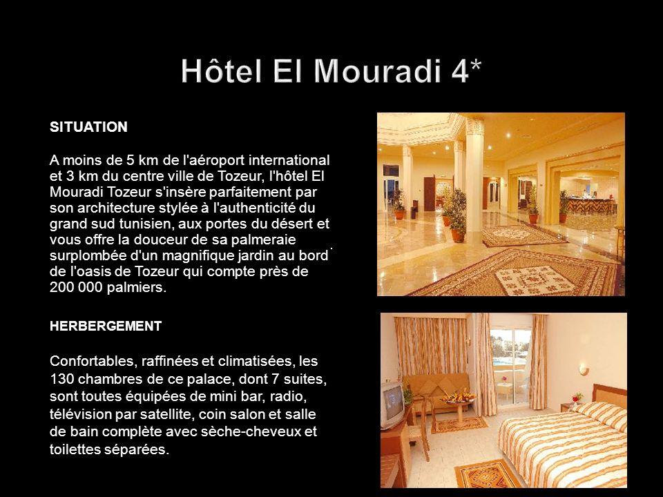 SITUATION A moins de 5 km de l'aéroport international et 3 km du centre ville de Tozeur, l'hôtel El Mouradi Tozeur s'insère parfaitement par son archi