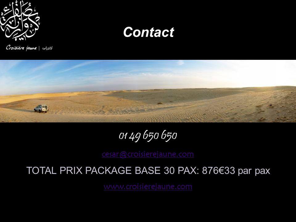 01 49 650 650 cesar@croisierejaune.com TOTAL PRIX PACKAGE BASE 30 PAX: 87633 par pax www.croisierejaune.com Contact