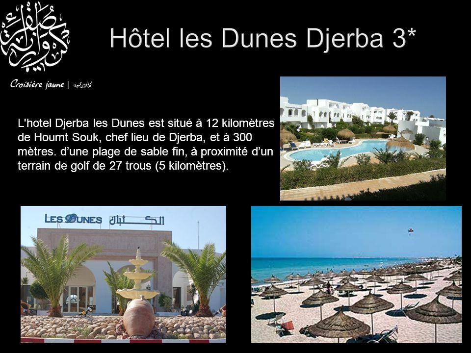 L'hotel Djerba les Dunes est situé à 12 kilomètres de Houmt Souk, chef lieu de Djerba, et à 300 mètres. dune plage de sable fin, à proximité dun terra