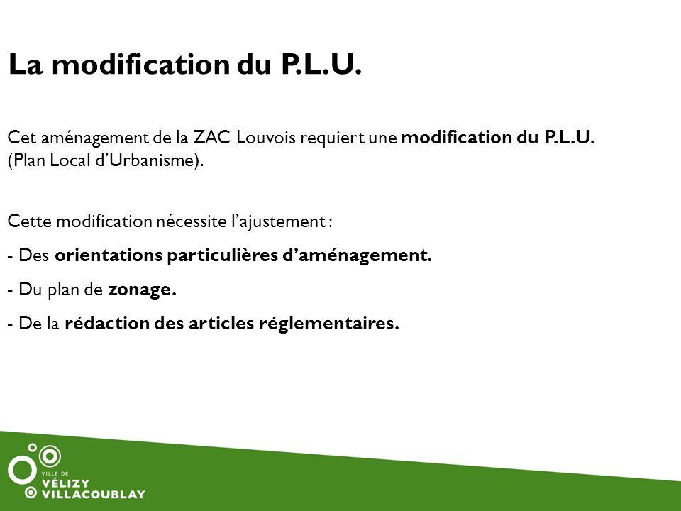 Cet aménagement de la ZAC Louvois requiert une modification du P.L.U. (Plan Local dUrbanisme). Cette modification nécessite lajustement : - Des orient