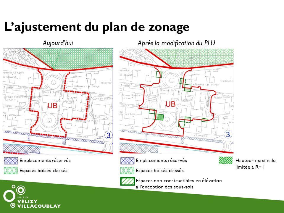 AujourdhuiAprès la modification du PLU Lajustement du plan de zonage Emplacements réservés Espaces boisés classés Emplacements réservés Espaces boisés