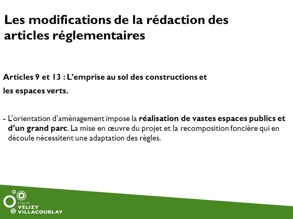 Les modifications de la rédaction des articles réglementaires Articles 9 et 13 : Lemprise au sol des constructions et les espaces verts. - Lorientatio