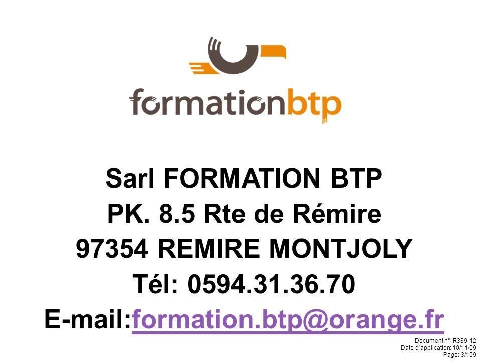 TOUTE LA FORMATION DU BATIMENT, DES TRAVAUX PUBLICS DE LINDUSTRIE ET DE LAGRICULTURE Document n°: R389-12 Date dapplication: 10/11/09 Page: 2/109