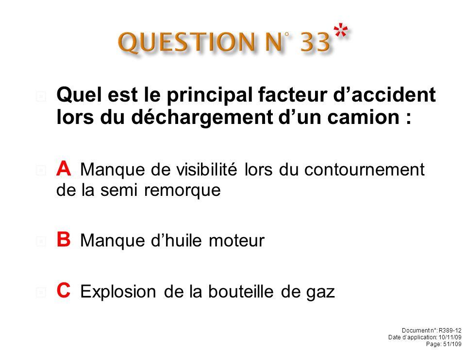 Quel est le principal facteur daccident lors de lutilisation dun chariot : A Renversement du chariot B Manque dhuile moteur C Explosion de la bouteill