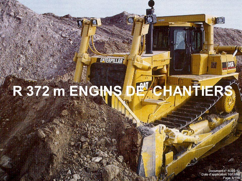 R 372 m ENGINS DE CHANTIERS Document n°: R389-12 Date dapplication: 10/11/09 Page: 6/109