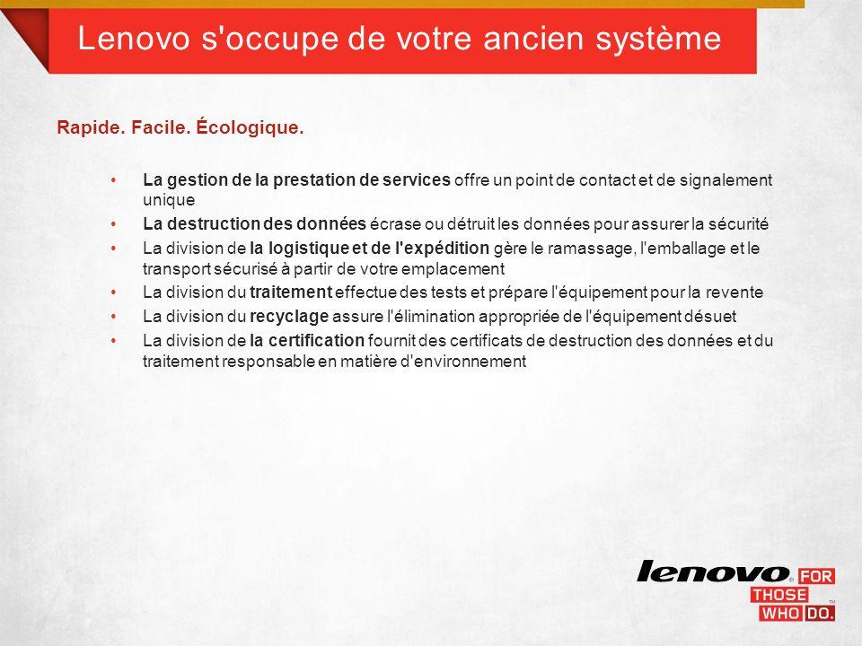 Lenovo s occupe de votre ancien système Rapide. Facile.