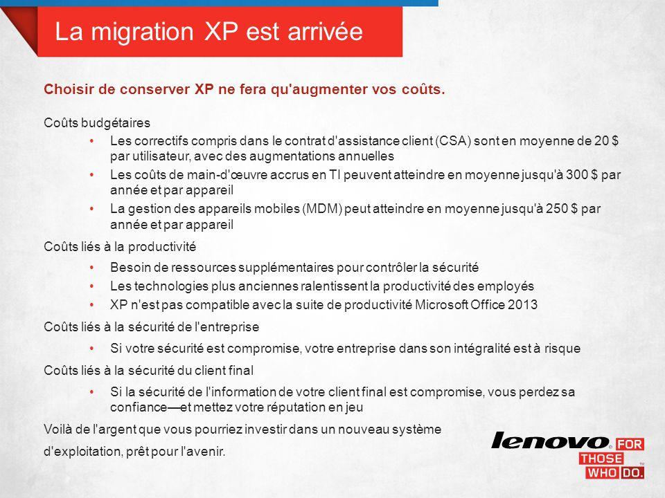 La migration XP est arrivée Choisir de conserver XP ne fera qu augmenter vos coûts.