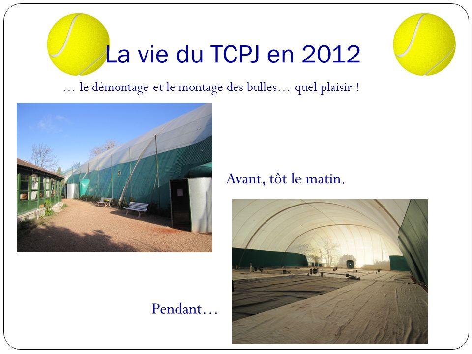 La vie du TCPJ en 2012 Avant, tôt le matin.
