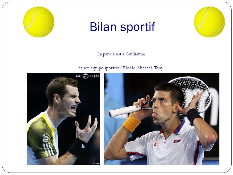 Bilan sportif La parole est à Guillaume et son équipe sportive : Elodie, Michaël, Tony.