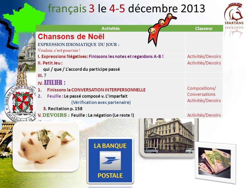 français 3 le 4-5 décembre 2013 ActivitésClasseur Chansons de Noël EXPRESSION IDIOMATIQUE DU JOUR : Vouloir, cest pouvoir .