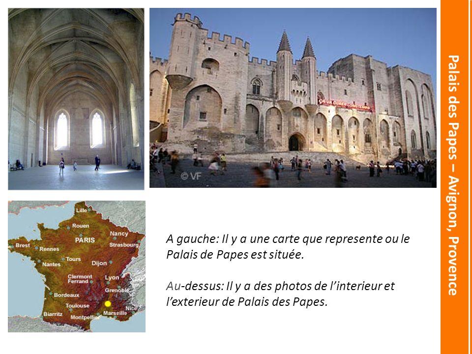 A gauche: Il y a une carte que represente ou le Palais de Papes est située.