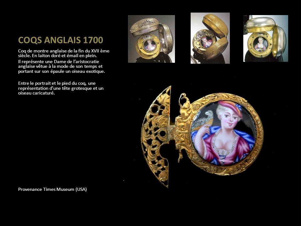 COQS ANGLAIS 1700 Coq de montre anglaise de la fin du XVII ème siècle. En laiton doré et émail en plein. Il représente une Dame de laristocratie angla
