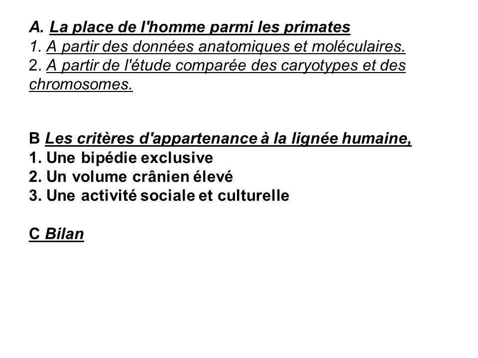 A. La place de l'homme parmi les primates 1. A partir des données anatomiques et moléculaires. 2. A partir de l'étude comparée des caryotypes et des c