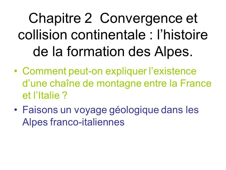 Chapitre 2 Convergence et collision continentale : lhistoire de la formation des Alpes.