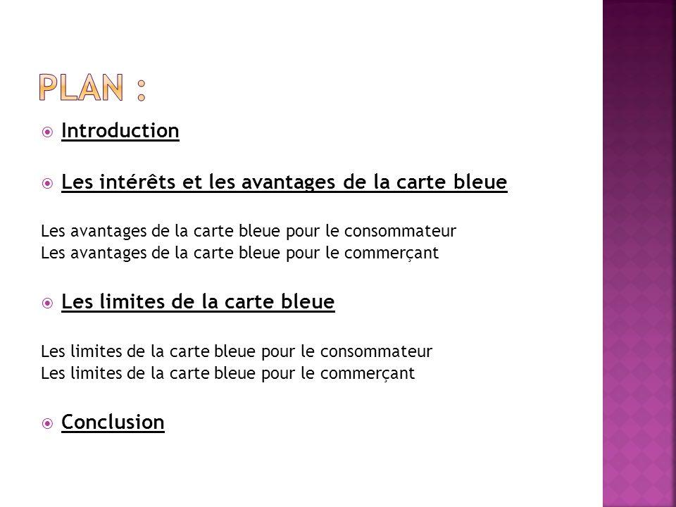 Introduction Les intérêts et les avantages de la carte bleue Les avantages de la carte bleue pour le consommateur Les avantages de la carte bleue pour