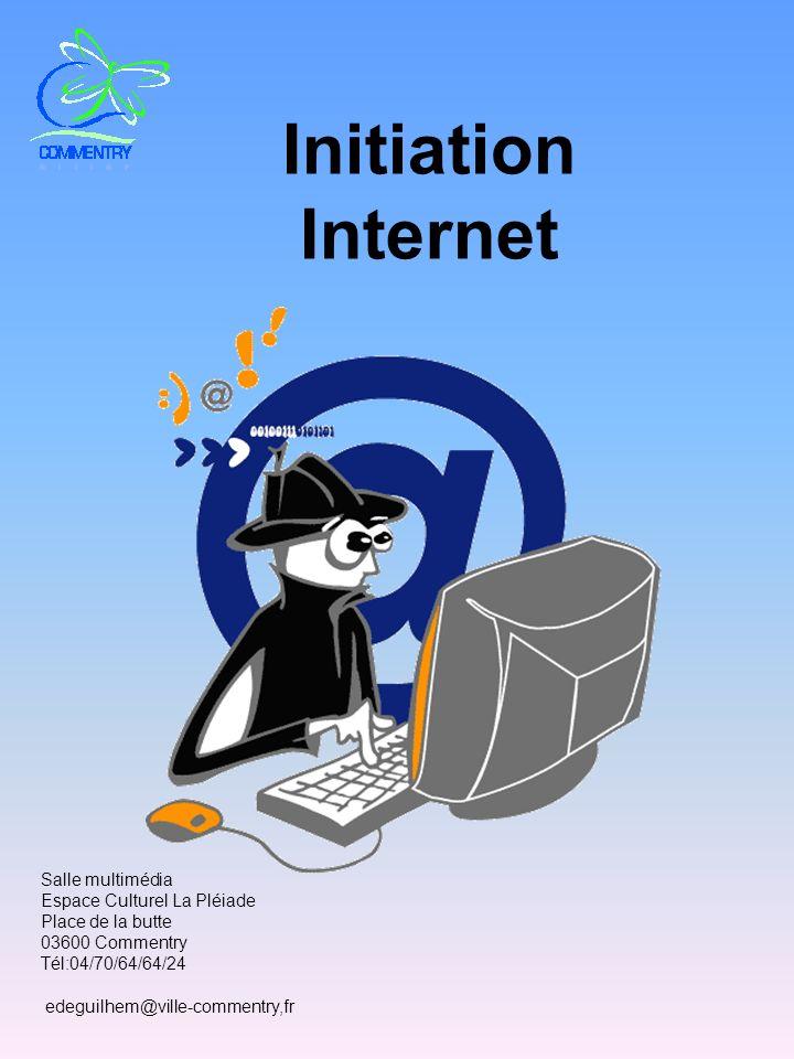 Initiation Internet Salle multimédia Espace Culturel La Pléiade Place de la butte 03600 Commentry Tél:04/70/64/64/24 edeguilhem@ville-commentry,fr
