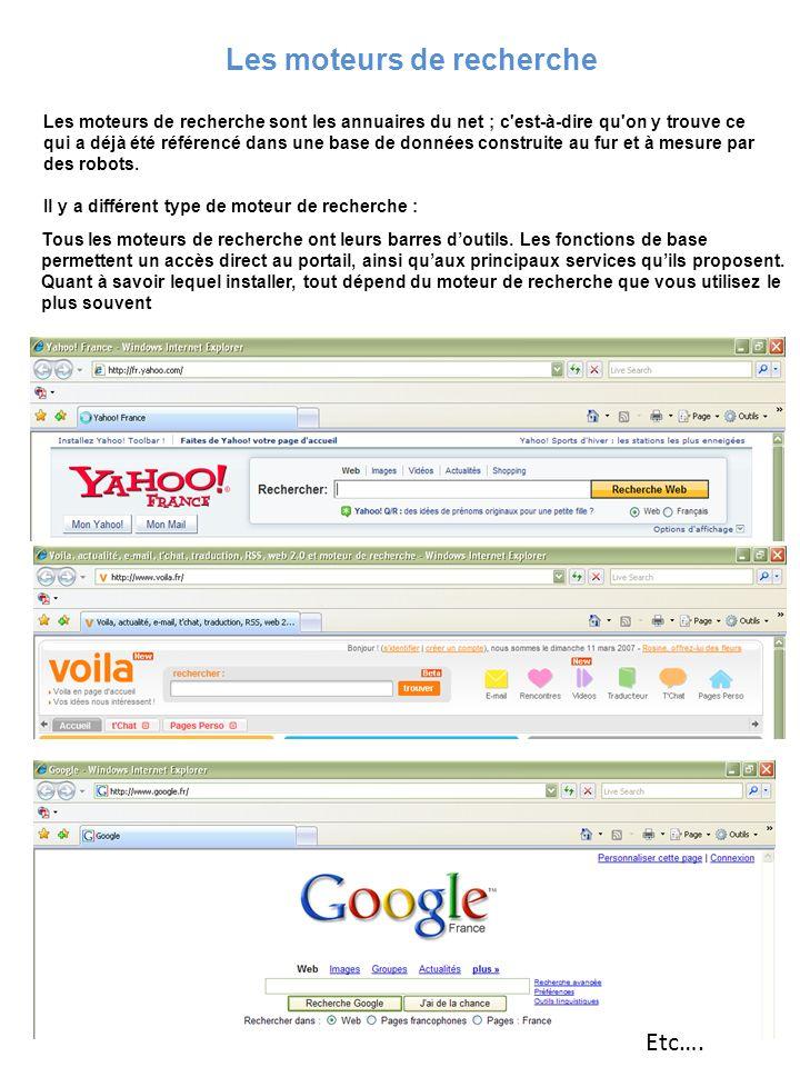 Les moteurs de recherche Les moteurs de recherche sont les annuaires du net ; c'est-à-dire qu'on y trouve ce qui a déjà été référencé dans une base de