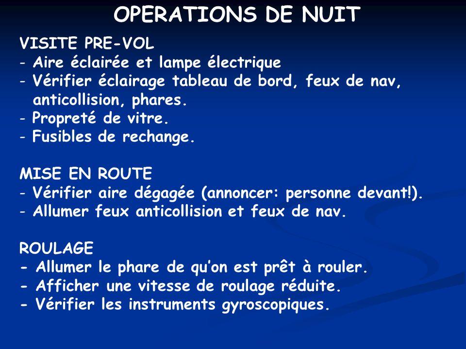 OPERATIONS DE NUIT VISITE PRE-VOL - Aire éclairée et lampe électrique - Vérifier éclairage tableau de bord, feux de nav, anticollision, phares. - Prop