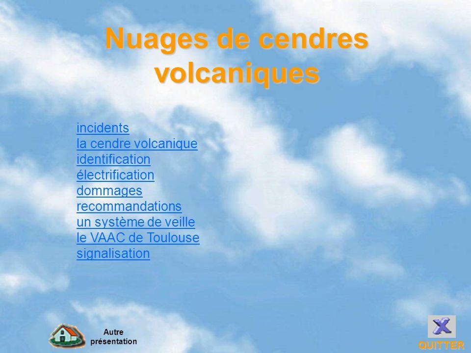 Nuages de cendres volcaniques QUITTER Autre présentation incidents la cendre volcanique identification électrification dommages recommandations un sys