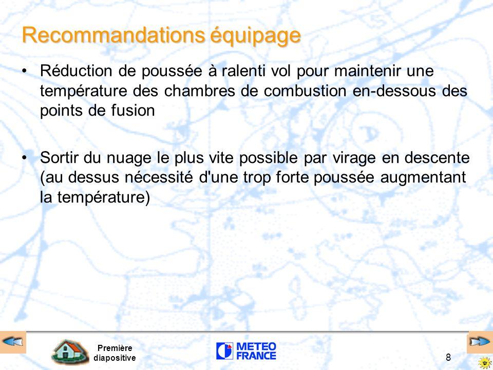 Première diapositive 8 Recommandations équipage Réduction de poussée à ralenti vol pour maintenir une température des chambres de combustion en-dessou