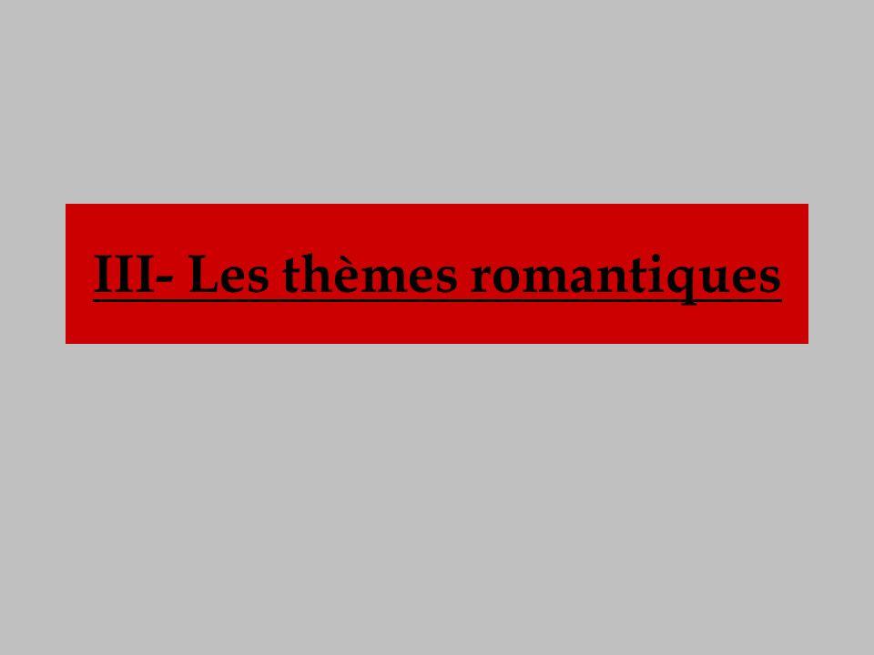 III- Les thèmes romantiques