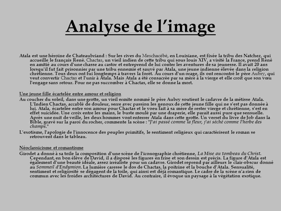 Analyse de limage Atala est une héroïne de Chateaubriand : Sur les rives du Meschacébé, en Louisiane, est fixée la tribu des Natchez, qui accueille le
