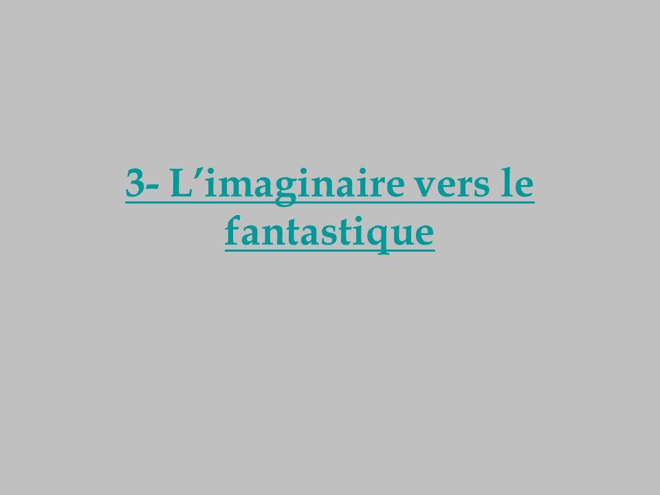 3- Limaginaire vers le fantastique