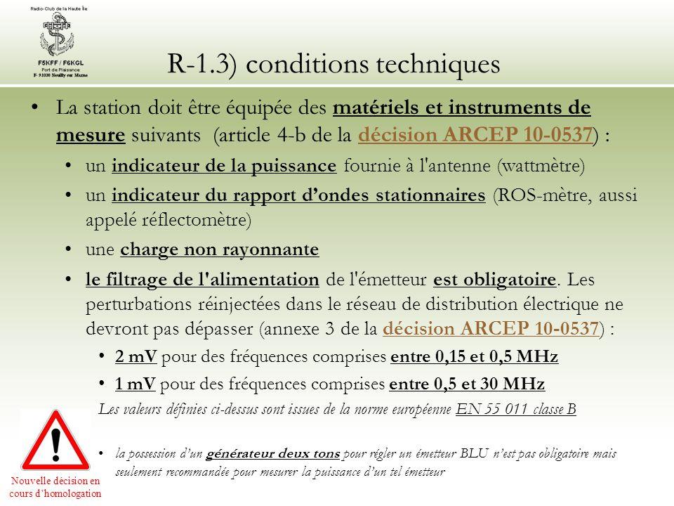 R-1.3) conditions techniques La station doit être équipée des matériels et instruments de mesure suivants (article 4-b de la décision ARCEP 10-0537) :