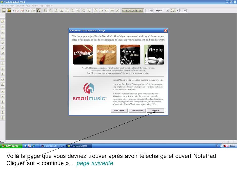 Voilà la page que vous devriez trouver après avoir téléchargé et ouvert NotePad Cliquer sur « continue »….page suivante