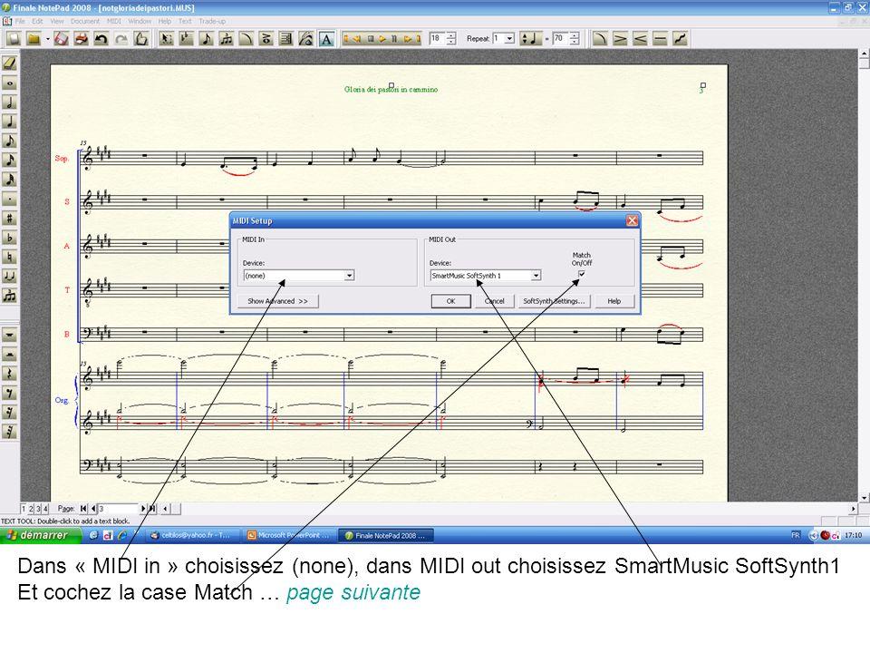 Dans « MIDI in » choisissez (none), dans MIDI out choisissez SmartMusic SoftSynth1 Et cochez la case Match … page suivante