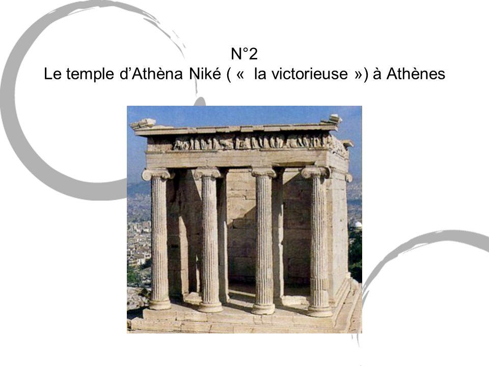 N°2 Le temple dAthèna Niké ( « la victorieuse ») à Athènes