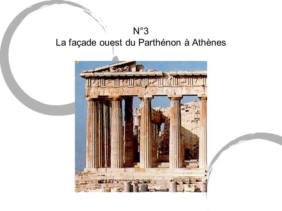 N°3 La façade ouest du Parthénon à Athènes